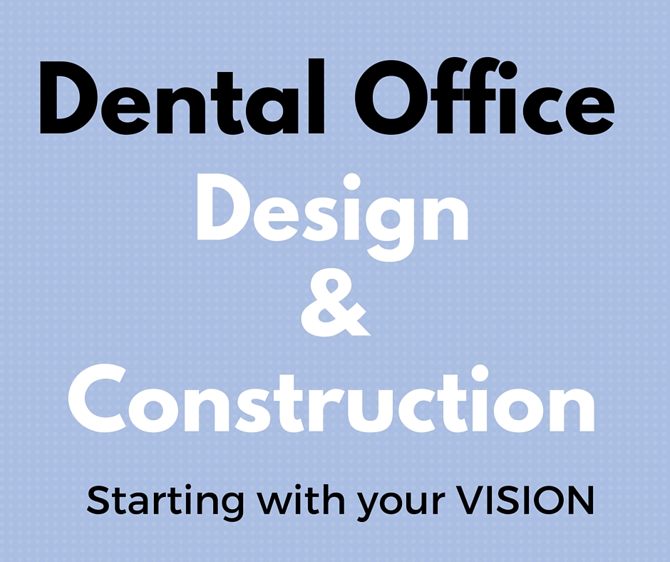 Dental Office Design And Construction How To Get Started